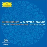 OLIVIER LATRY - MIDNIGHT AT NOTRE-DAME  SACD  10 TRACKS CLASSIC ORGAN NEW