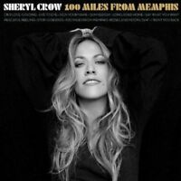 Sheryl Crow - 100 Miles From Memphis (NEW CD)