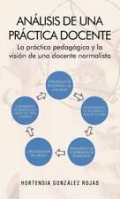 Analisis de Una Practica Docente: La Practica Pedagogica y La Vision de Una Doce