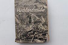 23829 Ludwig Ganghofer Hochlandzauber Geschichten aus den Bergen 1931 Bayern