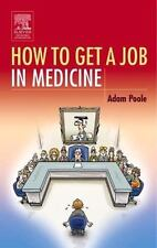 How To Get A Job in Medicine, 1e