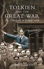 Tolkien and the Great War: The Threshold of Middle-earth by John Garth...