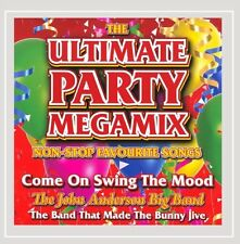 JOHN ANDERSON BIG BAND THE ULTIMATE PARTY MEGAMIX CD - NON-STOP FAVOURITE SONGS