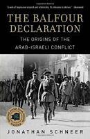 The Balfour Declaration: The Origins of the Arab-Israeli... by Schneer, Jonathan