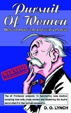 Pursuit of Women, How to Meet 'em and Win 'em Over by D. O. Lynch (2004,...