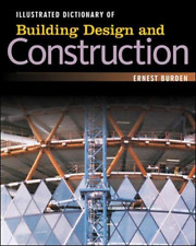 Illustrated Dictionary of  Building Design and Construction, Burden, Ernest, Goo