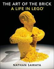 The Art of the Brick : A Life in Lego by Nathan Sawaya (2014, Hardcover Book)