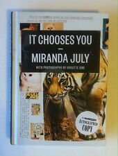 It Chooses You SIGNED by Miranda July (2011, Hardcover)