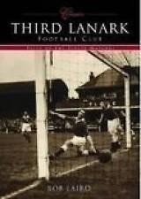 Third Lanark FC (Classic Matches),Bob Laird,New Book mon0000020425