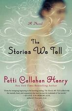 The Stories We Tell by Patti Callahan Henry (2014, Hardcover)