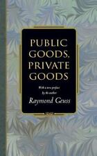 Public Goods, Private Goods: By Raymond Geuss