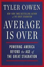 Average Is Over : Powering America Beyond the Age of the Great Stagnation by...