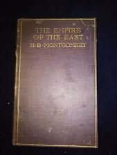RARE-The Empire of the East, H B Montgomery, 1910 <NP1326>