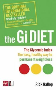The Gi Diet (Revised and Updated): The Glycemic Index; The Easy, Healthy Way to