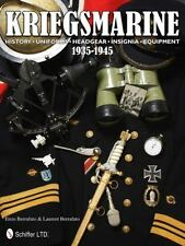 Kriegsmarine 1935-1945 : History - Uniforms - Headgear - Insignia - Equipment...