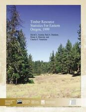Timber Resource Statistics for Eastern Oregon 1999 by United States...