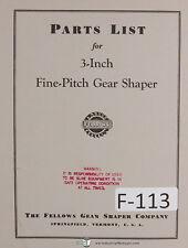 Fellows 3 Inch Fine Pitch Gear Shaper Parts Lists Manual Year (1953)