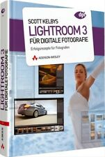 Scott Kelbys Lightroom 3 für digitale Fotografie: Erfolgsrezepte für Fotografen