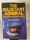 The Reluctant Admiral: Yamamoto and the Imperial Navy by Hiroyuki Agawa