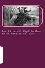 Juventud: Los Hijos Del Capitan Grant en la America Del Sur by Julio Verne...
