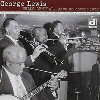 George Lewis - Hello Central ... Give me Doctor Jazz - George Lewis CD W8VG The