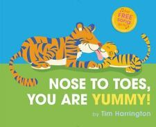 Nose to Toes, You Are Yummy! by Harrington, Tim in Used - Very Good