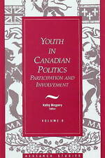 Youth in Canadian Politics: Volume 8 Participation and Involvement (Research Stu