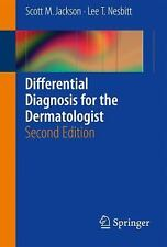 Differential Diagnosis for the Dermatologist by Scott M. Jackson and Lee T....