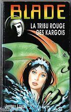 JEFFREY LORD ° BLADE n°25 ° LA TRIBU ROUGE DES KARGOIS ° 1995