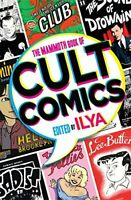 The Mammoth Book Of Cult Comics: Lost Classics from Underground ... by Ilya, n/a