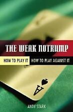 The Weak Notrump: How to Play It, How to Play Against It (Paperback or Softback)