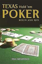 Texas Hold 'Em Poker : Begin and Win, Mendelson, Paul, Very Good condition, Book