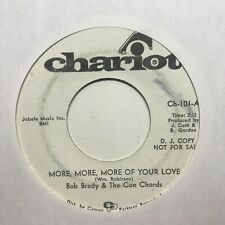 northern soul 45 BOB BRADY & THE CON CHORDS More of Your Love CHARIOT listen