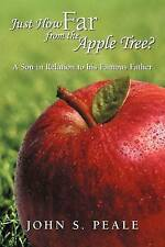 NEW Just How Far from the Apple Tree?: A Son in Relation to His Famous Father
