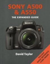 Sony A500 & A550  - THE EXPANDED GUIDE  with Quick Reference Card