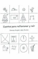 Cuentos para Reflexionar y Reír by Carmen Ángela López Álvarez (2014, Paperback)