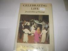 Celebrating Life: Jewish Rites of Passage by Malka Drucker