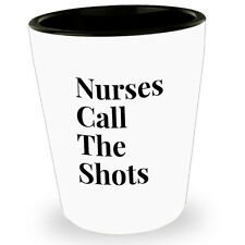 Nurses Call The Shots Funny Tequila Shot Glass Glasses For Nursing Student Gift