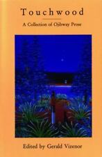 Touchwood: A Collection of Ojibway Prose (MVP) Gerald Vizenor Paperback Used -