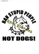 VINYL DECAL STICKER BAN STUPID PEOPLE NOT DOGS...CAR TRUCK WINDOW