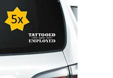 A230X5 Tattooed And Employed tattoo job vinyl decal laptop car truck van suv