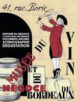 EXHIBITION VENUE MUSEUM WINE VINO BLENDS BORDEAUX FRANCE ART PRINT POSTER CC238