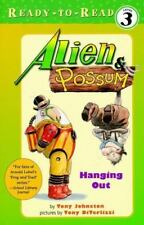 Alien & Possum: Hanging Out Johnston, Tony Paperback
