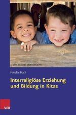 Interreligiöse Erziehung und Bildung in Kitas - Frieder Harz - 9783525701546