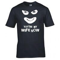 "LEAGUE OF GENTLEMEN ""YOU'RE MY WIFE NOW"" T SHIRT"