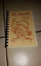 La Ripaille French Cuisine des Cloutier d'Amerique 1987, 1ere Edition