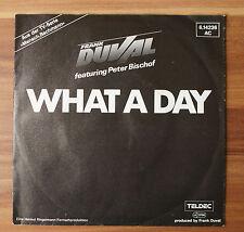 "Single 7"" Vinyl Frank Duval - Peter Bischof - WHAT ADAY Teldec 6.14236AC"