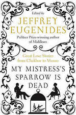 MY MISTRESS'S SPARROW IS DEAD  Hardcover - Jeffrey Eugenides
