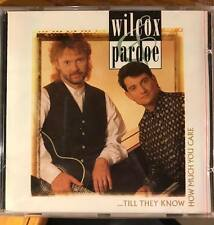 Vince Wilcox & Pardoe Till They Know How Much You Care CD Rob Frazier 1995 - NEW