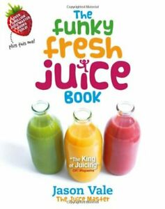 The Funky Fresh Juice Book by Jason Vale Book The Cheap Fast Free Post